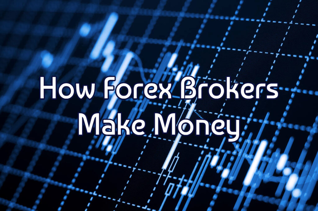 How do online forex brokers make money