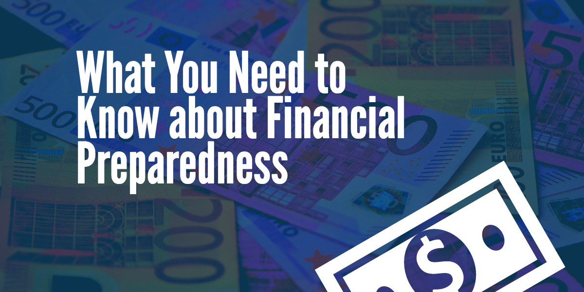 What You Need to Know about Financial Preparedness
