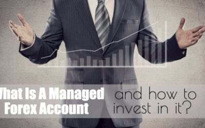 What Is A Managed Forex Account And How To Invest In It?