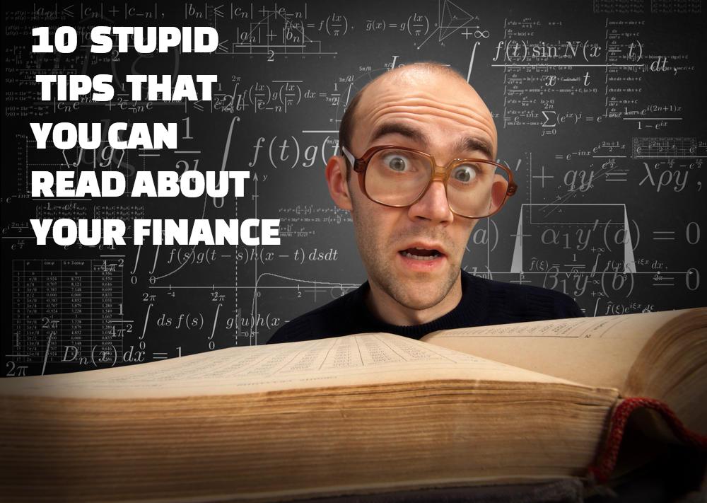 10 stupid financial ideas