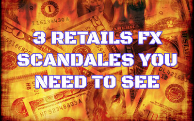 3 Retails FX Scandales You Need to See