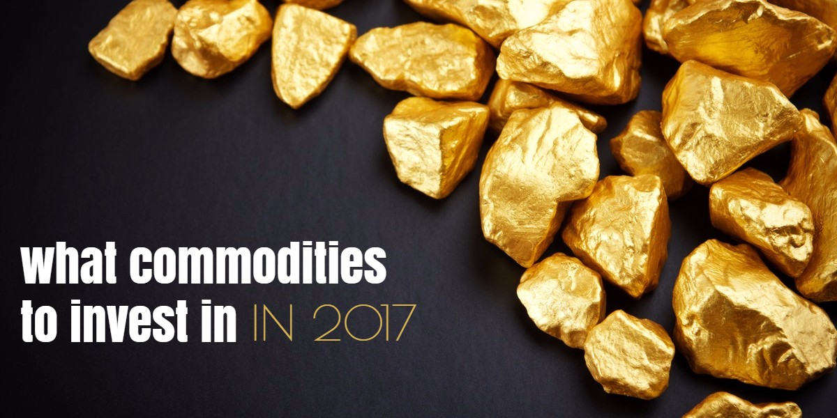 Invest in commodities in 2017